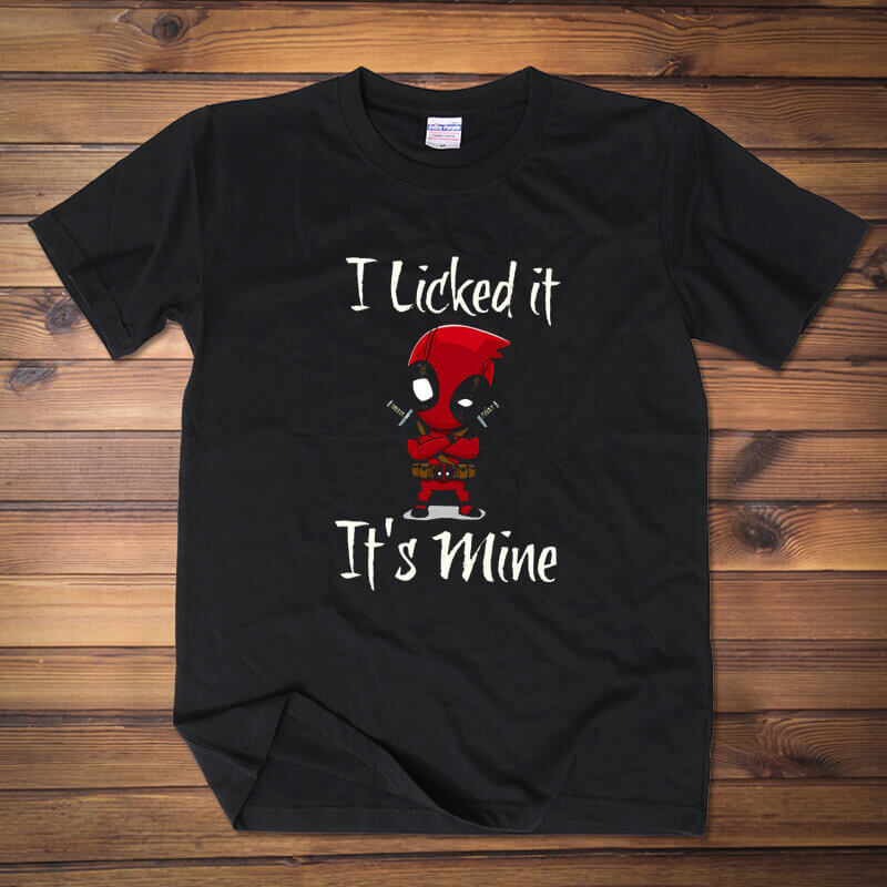 "Love Deadpool ""I Licked it,It is Mine"" Tee Shirt"
