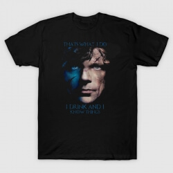 Tyrion T-shirt I Drink and I Know Thins Tee